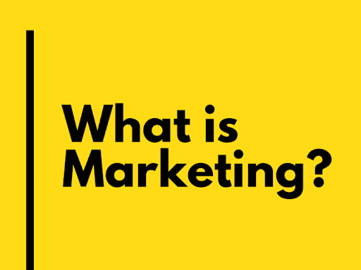 The Big Picture: What Is Marketing?
